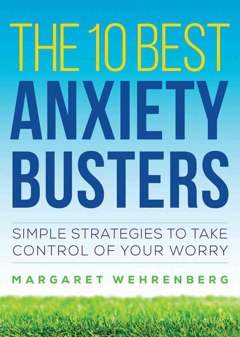 The 10 Best Anxiety Busters By Wehrenberg, Margaret