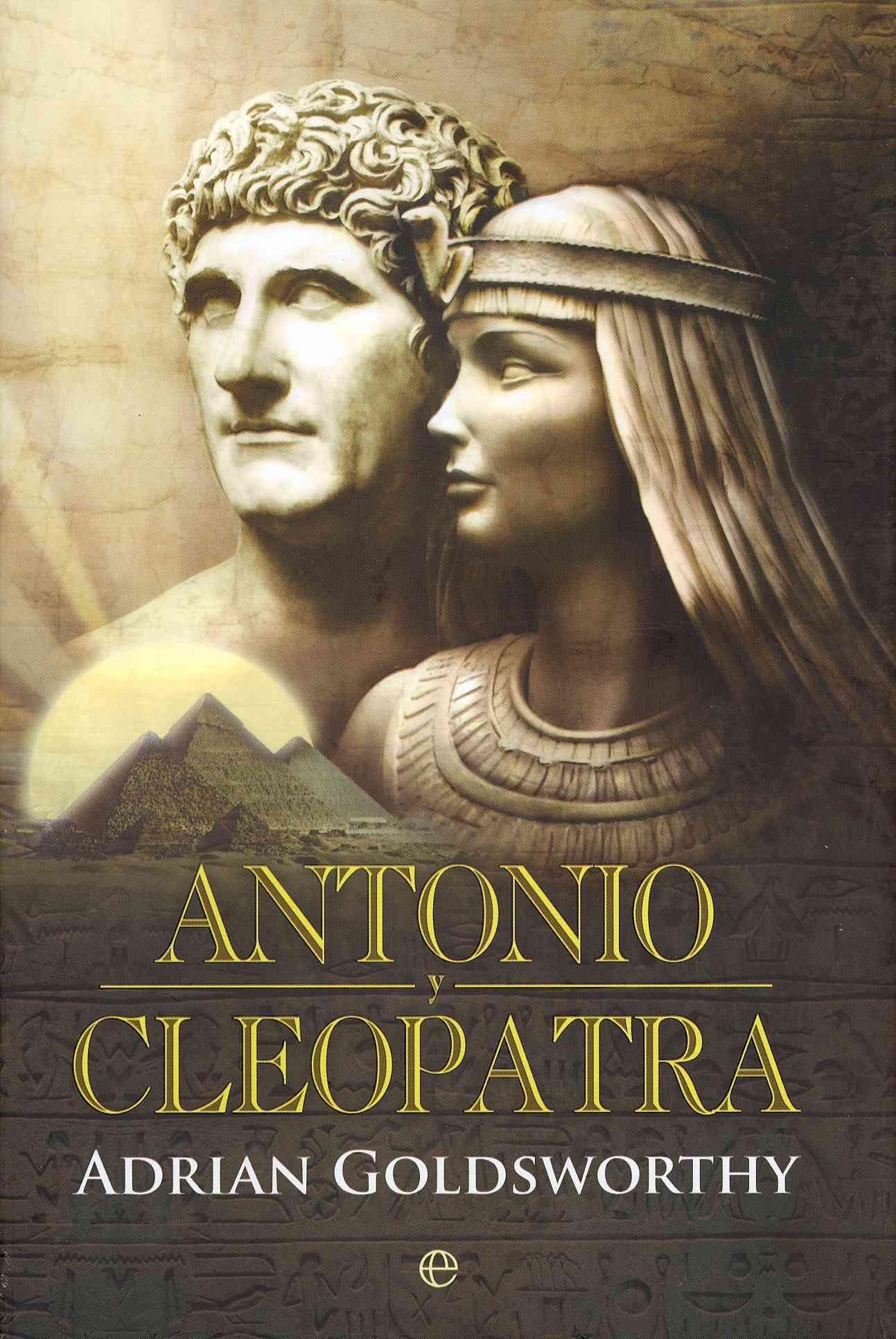 Antonio y Cleopatra / Antony and Cleopatra By Goldsworthy, Adrian